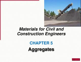 Materials for Civil and Construction Engineers CHAPTER 5 Aggregates