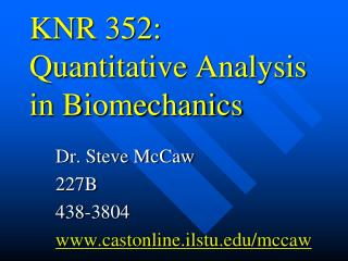 KNR 352: Quantitative Analysis in Biomechanics