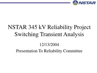 NSTAR 345 kV Reliability Project  Switching Transient Analysis