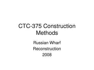 CTC-375 Construction Methods