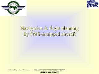 Navigation & flight planning by FMS-equipped aircraft
