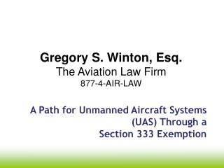 A Path for Unmanned Aircraft Systems (UAS) Through a Section 333 Exemption