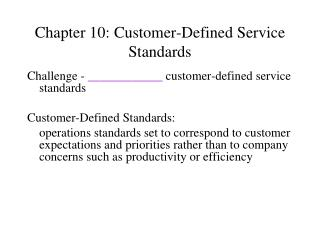 Chapter 10: Customer-Defined Service Standards