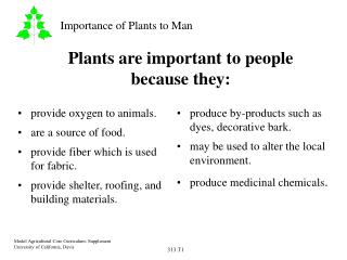 Plants are important to people  because they: