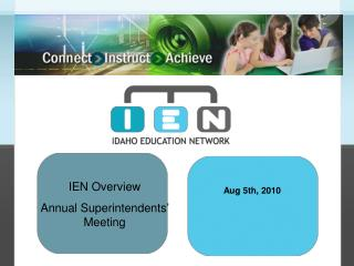 IEN Overview Annual Superintendents' Meeting