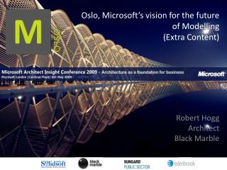Oslo, Microsoft's vision for the future of Modelling (Extra Content)