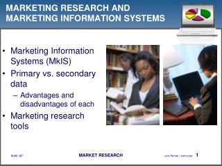 MARKETING RESEARCH AND MARKETING INFORMATION SYSTEMS