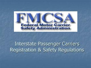 Interstate Passenger Carriers Registration & Safety Regulations