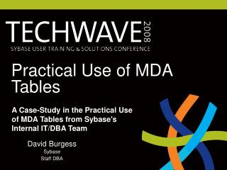 Practical Use of MDA Tables