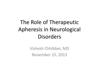 The Role of Therapeutic Apheresis in Neurological Disorders