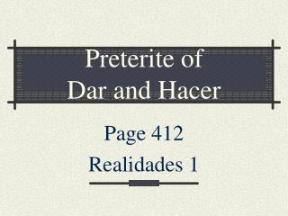 Preterite of  Dar and Hacer