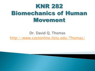 KNR 282 Biomechanics of Human Movement