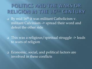 POLITICS AND THE WARS OR RELIGION IN THE 16 TH  CENTURY