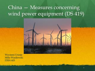 China — Measures concerning wind power equipment (DS 419)