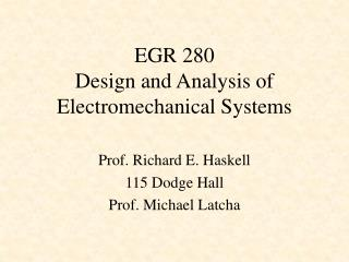 EGR 280  Design and Analysis of Electromechanical Systems