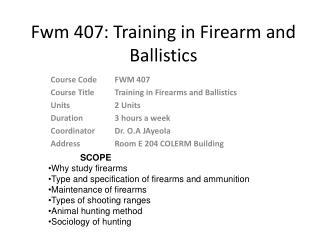 Fwm 407: Training in Firearm and Ballistics