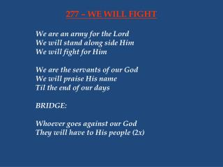 277 – WE WILL FIGHT