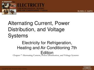 Alternating Current, Power Distribution, and Voltage Systems