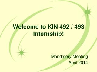 Welcome to KIN 492 / 493 Internship!