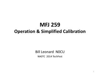 MFJ 259 Operation & Simplified Calibration