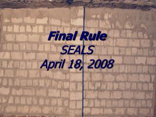 Final Rule SEALS April 18, 2008