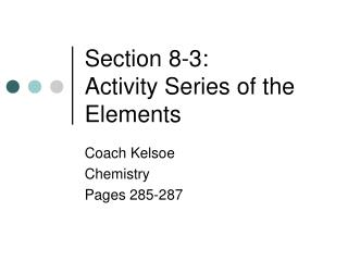 Section 8-3: Activity Series of the Elements
