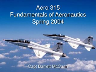 Aero 315 Fundamentals of Aeronautics Spring 2004
