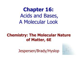 Chapter 16:   Acids and Bases,  A Molecular Look