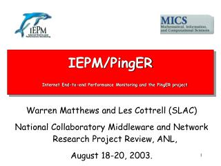 IEPM/PingER Internet End-to-end Performance Monitoring and the PingER project