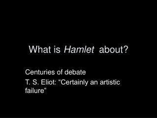 What is  Hamlet   about?