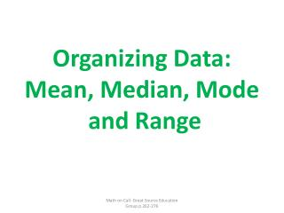 Organizing Data: Mean, Median, Mode  and Range