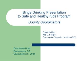 Binge Drinking Presentation  to Safe and Healthy Kids Program County Coordinators