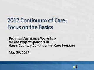 2012 Continuum of Care: Focus on the Basics