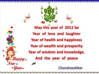 May this year of  2012 be Year  of  love  and  laughter Year of health and happiness
