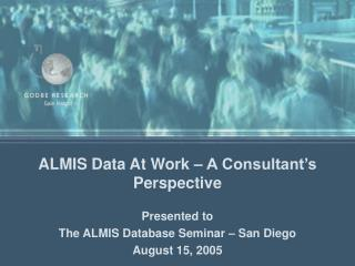 ALMIS Data At Work – A Consultant's Perspective