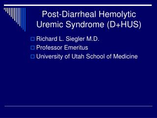 Post-Diarrheal Hemolytic Uremic Syndrome (D+HUS)