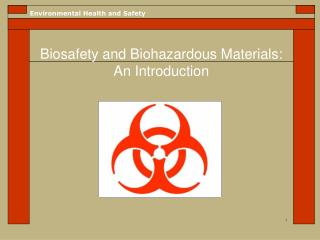 Biosafety and Biohazardous Materials: An Introduction