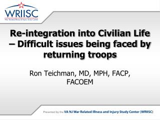 Re-integration into Civilian Life – Difficult issues being faced by returning troops