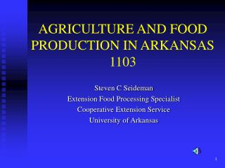 AGRICULTURE AND FOOD PRODUCTION IN ARKANSAS 1103