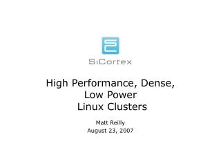 High Performance, Dense,  Low Power  Linux Clusters