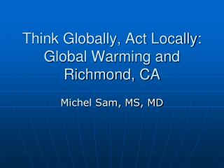Think Globally, Act Locally: Global Warming and Richmond, CA