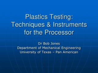 Plastics Testing: Techniques & Instruments for the Processor