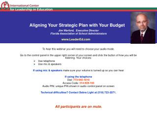 Aligning Your Strategic Plan with Your Budget Jim Warford,  Executive Director Florida Association of School Administrat