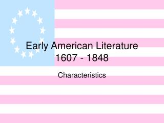 Early American Literature 1607 - 1848