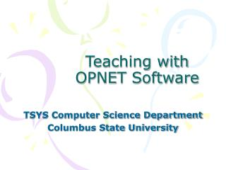 Teaching with OPNET Software