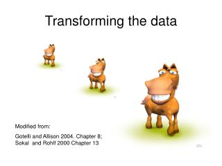Transforming the data