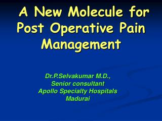 A New Molecule for Post Operative Pain Management