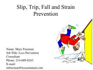Slip, Trip, Fall and Strain Prevention