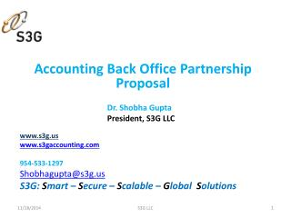 Accounting  Back Office Partnership  P roposal 			Dr. Shobha Gupta 			President, S3G LLC