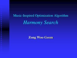 Music-Inspired Optimization Algorithm Harmony Search